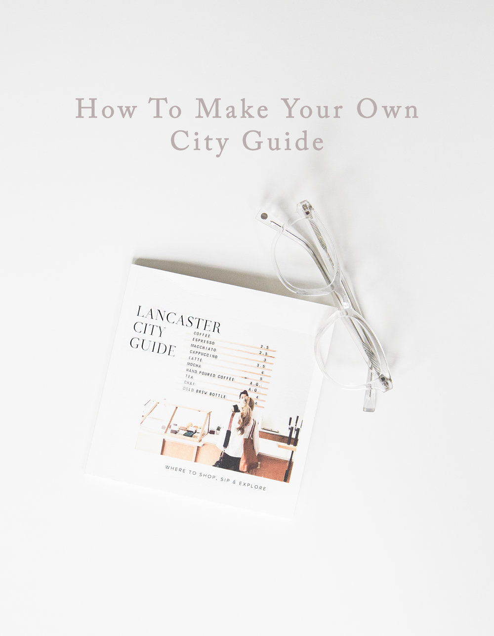 Tips For Creating Your Own City Guide For Visitors