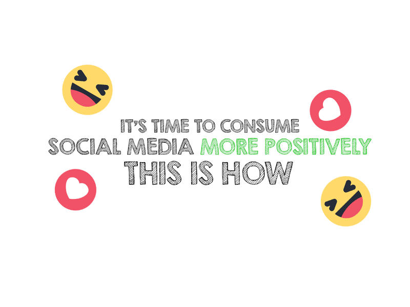 It's time to consume social media more positively