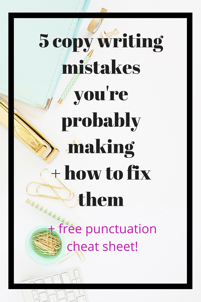Five copy writing mistakes your're probably making in your content, and how copy editing can help you fix them! Plus free punctuation cheat sheet to help you master six tricky punctuation marks.