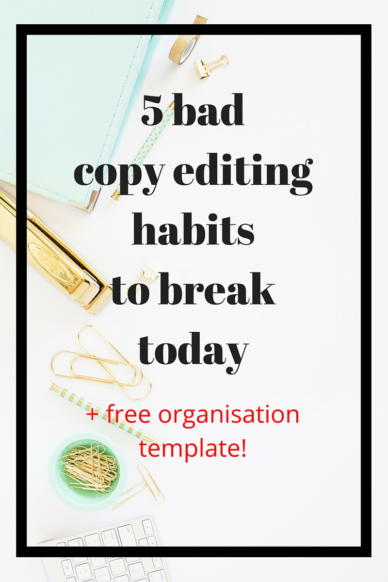 Five bad copy editing habits that it's time to put to bed. Plus free organisation template showing you how to structure your folders for every editing task you do!