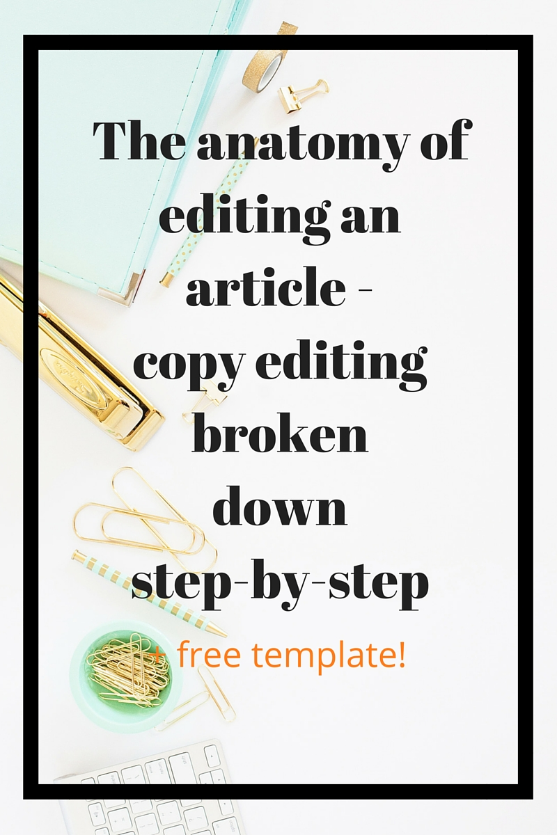 The anatomy of editing an article or blog post. Do you ever wonder how copy editors avoid overwhelm? We break it down! I'll show you step-by-step how to approach editing any piece of content, from an article, to a blog post, a sales page or a book. Plus a free template of all the moving parts that you can refer to again and again!