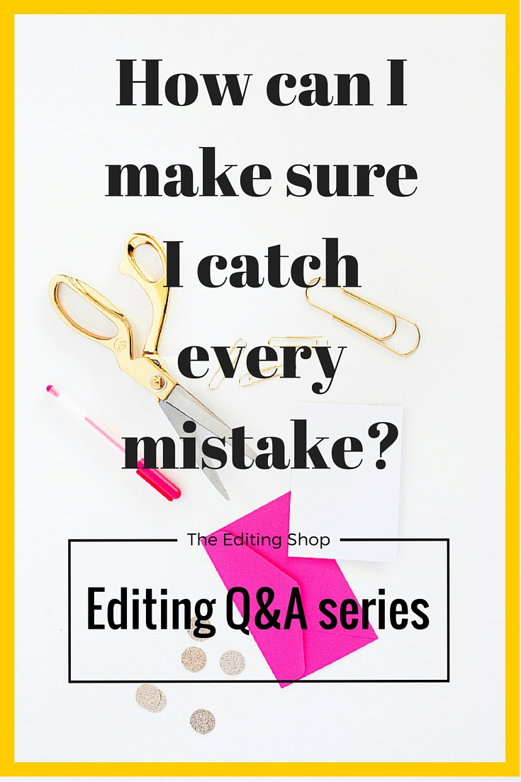 Welcome to the Editing Q&A series, where I answer questions from writers, bloggers, and business owners all about copy editing their content. Today Virtual Assistant Sara asks, how can I make sure I catch every mistake when I'm editing? Read on to find out my answer!