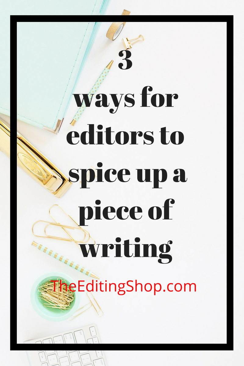 Sometimes writing can be perfectly formed, with impeccable spelling, grammar, and punctuation, but still lacking that wow factor that keeps the readers going. Find out three easy ways for copy editors to spice up a piece of content!