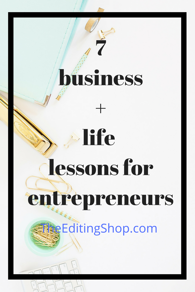 Seven business and life lessons for entrepreneurs! From in-person events to owning your brand, here are my top tips for business owners everywhere.