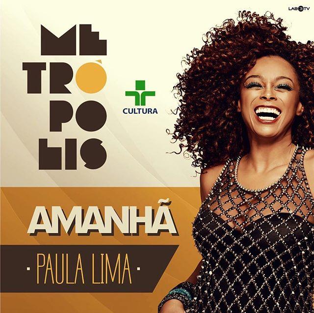 AMANHÃ tem #PaulaLima no @programametropolis, da @tvcultura, a partir das 20h! Já deixa anotadinho pra não perder! 🍀❤️ #EquipePL