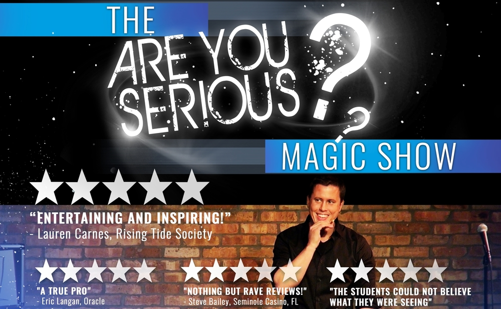 Are You Serious Magic Show