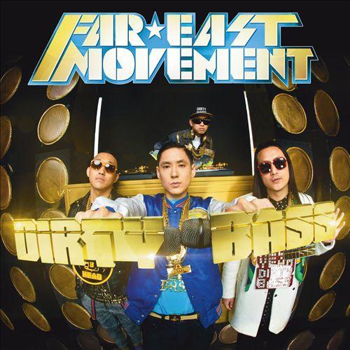 FAR EAST MOVEMENT </br> Dirty Bass