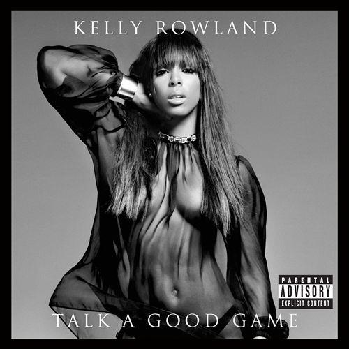 KELLY ROWLAND </br> Talk A Good Game
