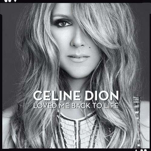 CELINE DION </br> Loved Me Back To Life