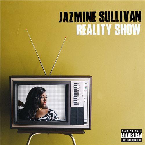 JAZMIN SULLIVAN </br> Reality Show