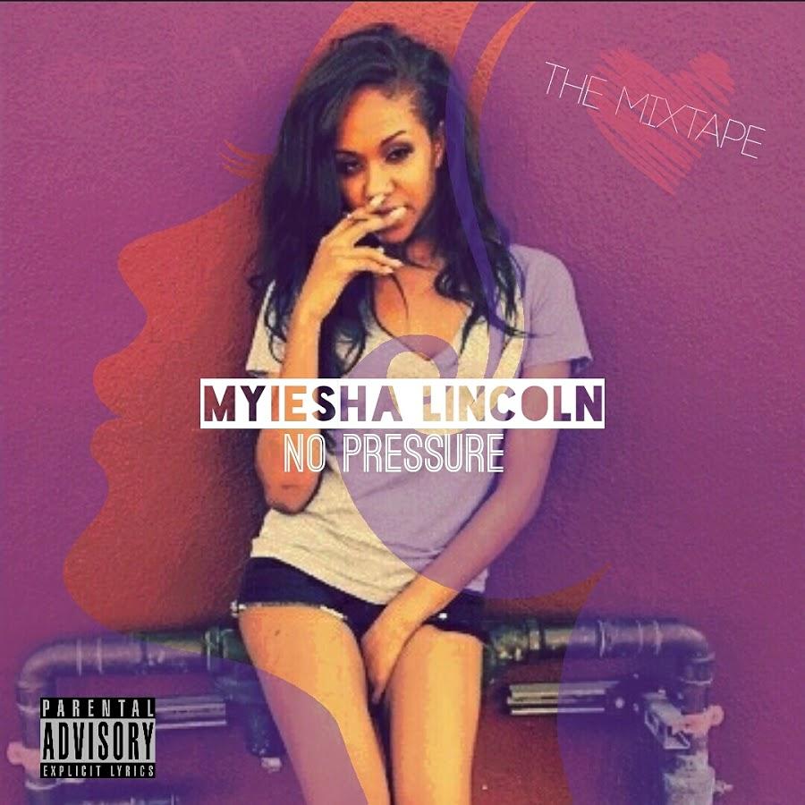 MYIESHA LINCOLN </br> No Pressure (Single)