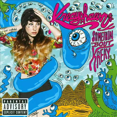 KREAYSHAWN Somethin 'Bout Kreay