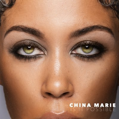 CHINA MARIE Is It Possible (Single)