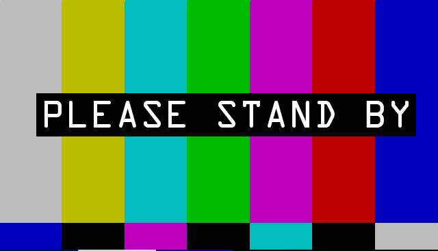 "Test pattern with ""Please Stand By"" written over it."