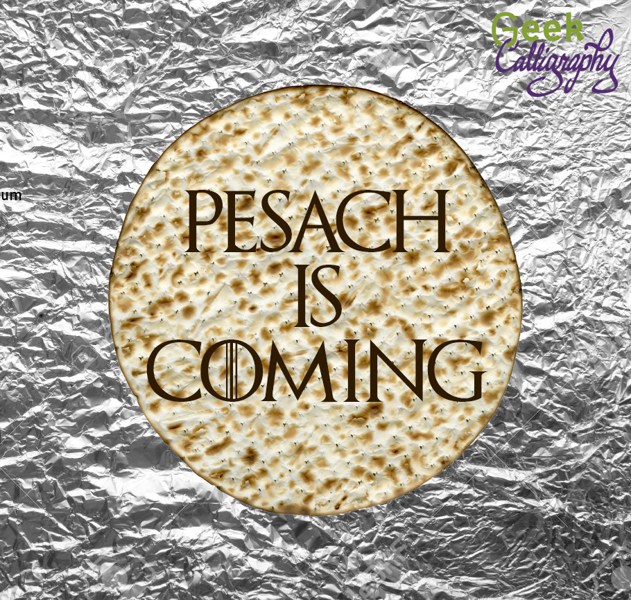 "A round matzah on a background of tin foil with the words ""Pesach is Coming"" in the Game of Thrones font"