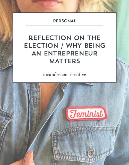 Reflection on the Election / Why Being an Entrepreneur Matters – via @IncndscntCr8tiv