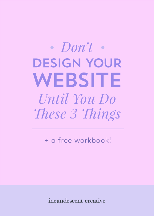 3 things you MUST do before you even think about designing your website – plus content ideas and a free Website Content Planner workbook | Incandescent Creative blog