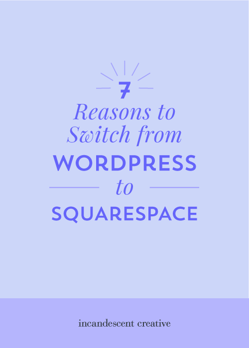 7 reasons Squarespace is the best website platform for online entrepreneurs | Incandescent Creative blog