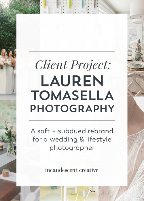 A soft + subdued rebrand for wedding & lifestyle photographer Lauren Tomasella by @incndscntcr8tiv
