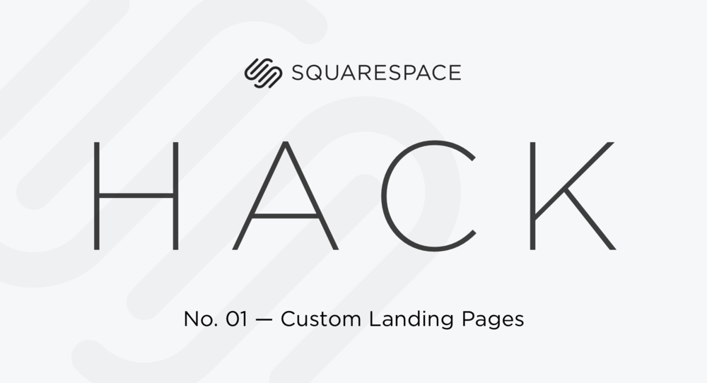 Squarespace Hack: How to Create a Custom Landing Page in 3 Steps