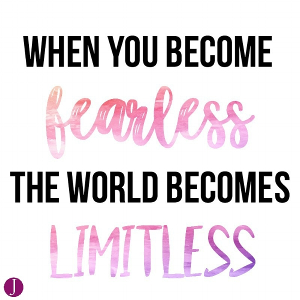 when you become fearless quote. THE JILLS OF ALL TRADES™ Uplifting quote