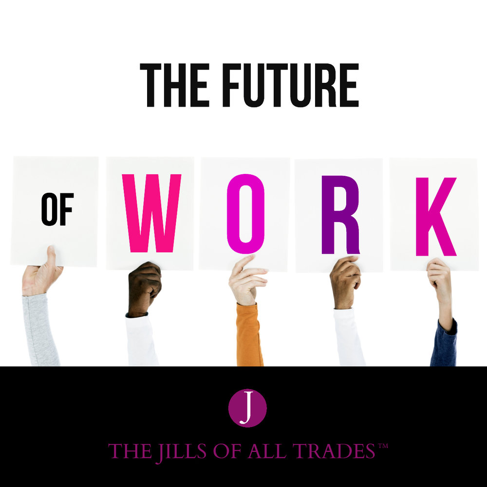 THE JILLS OF ALL TRADES™ -Designing the Future of Work that works for Women