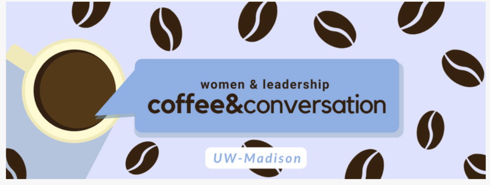 UW Madison Learning and Talent Development : Women and LEadership, Coffee and Conversation, hosted by THE JILLS OF ALL TRADES™