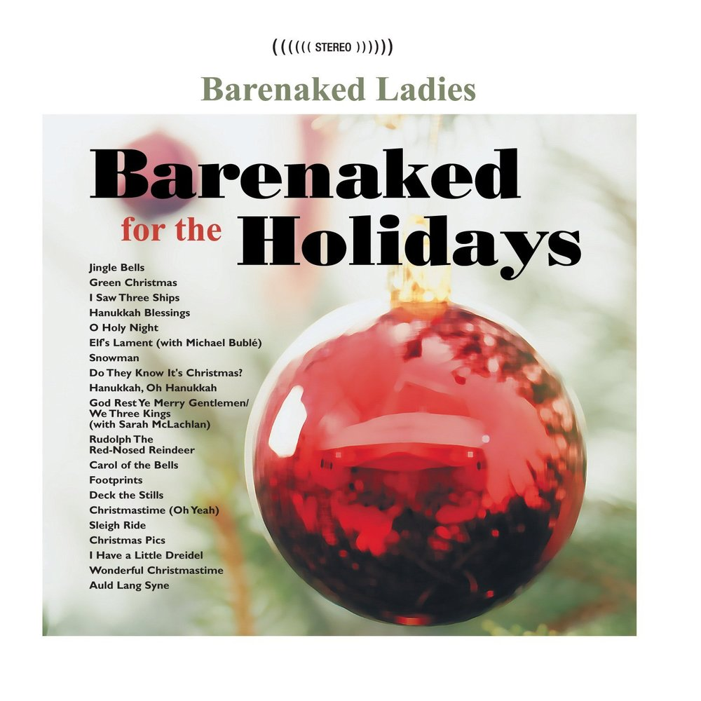2 barenaked ladies barenaked for the holidays - Best Christmas Albums Of All Time