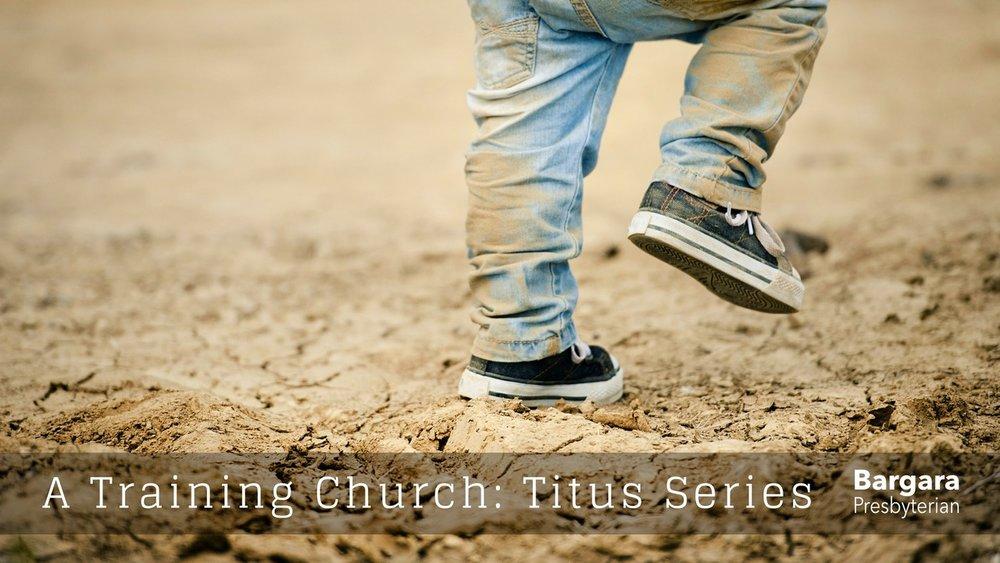 A Training Church Titus Series 4 screen.jpeg