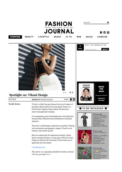 FASHION JOURNAL DESIGNER SPOTLIGHT 2016, CLICK IMAGETO READ ARTICLE.  http://www.fashionjournal.com.au/fashion/news/spotlight-vilund-design
