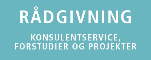 Rådgivning - konsulentservice, forstudier og projekter