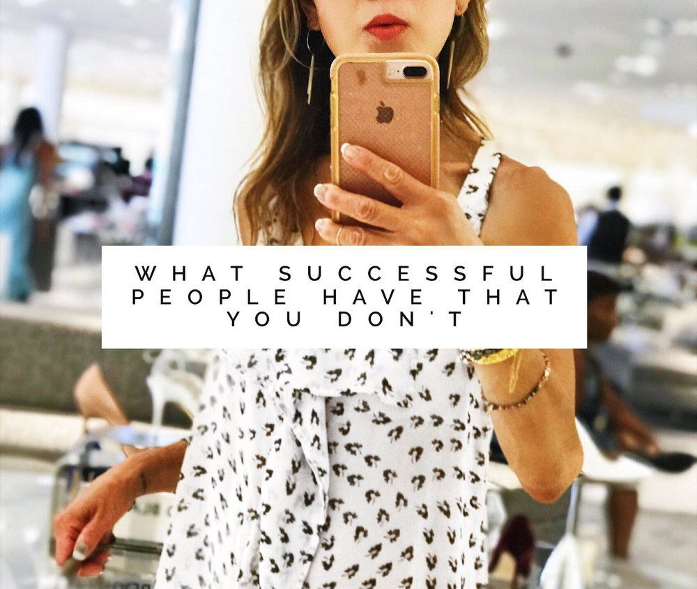 What Successful People Have That You Don't