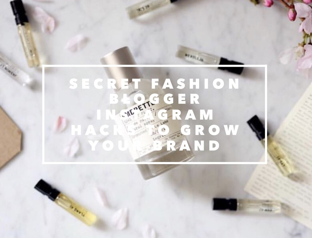 Secret Fashion Blogger Instagram Hacks To Grow Your Brand