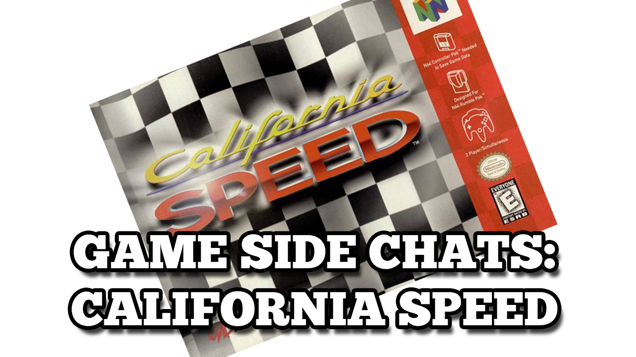 Game Side Chats: California Speed (N64)