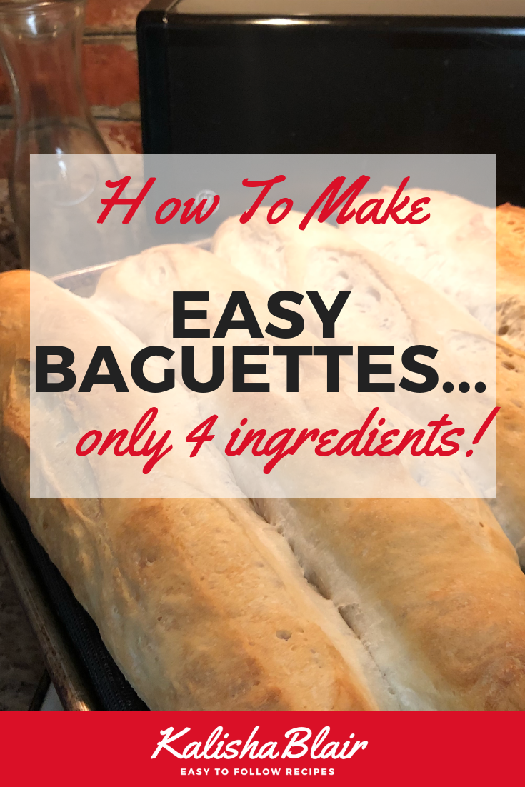 How to Make Baguettes From Scratch The Easy Way — KalishaBlair com