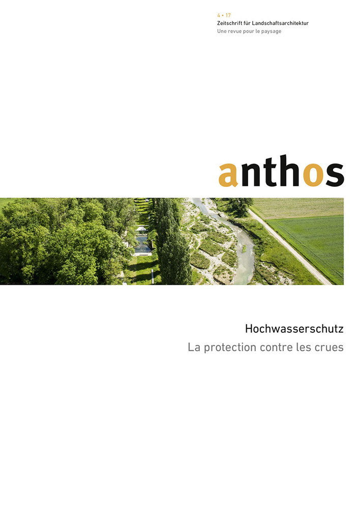 Flood prevention for free   Jan Stadelmann in: Anthos 4/2017: Flood prevention Journal for Landscape Architecture Publisher Ast + Fischer AG, BSLA (Ed.)