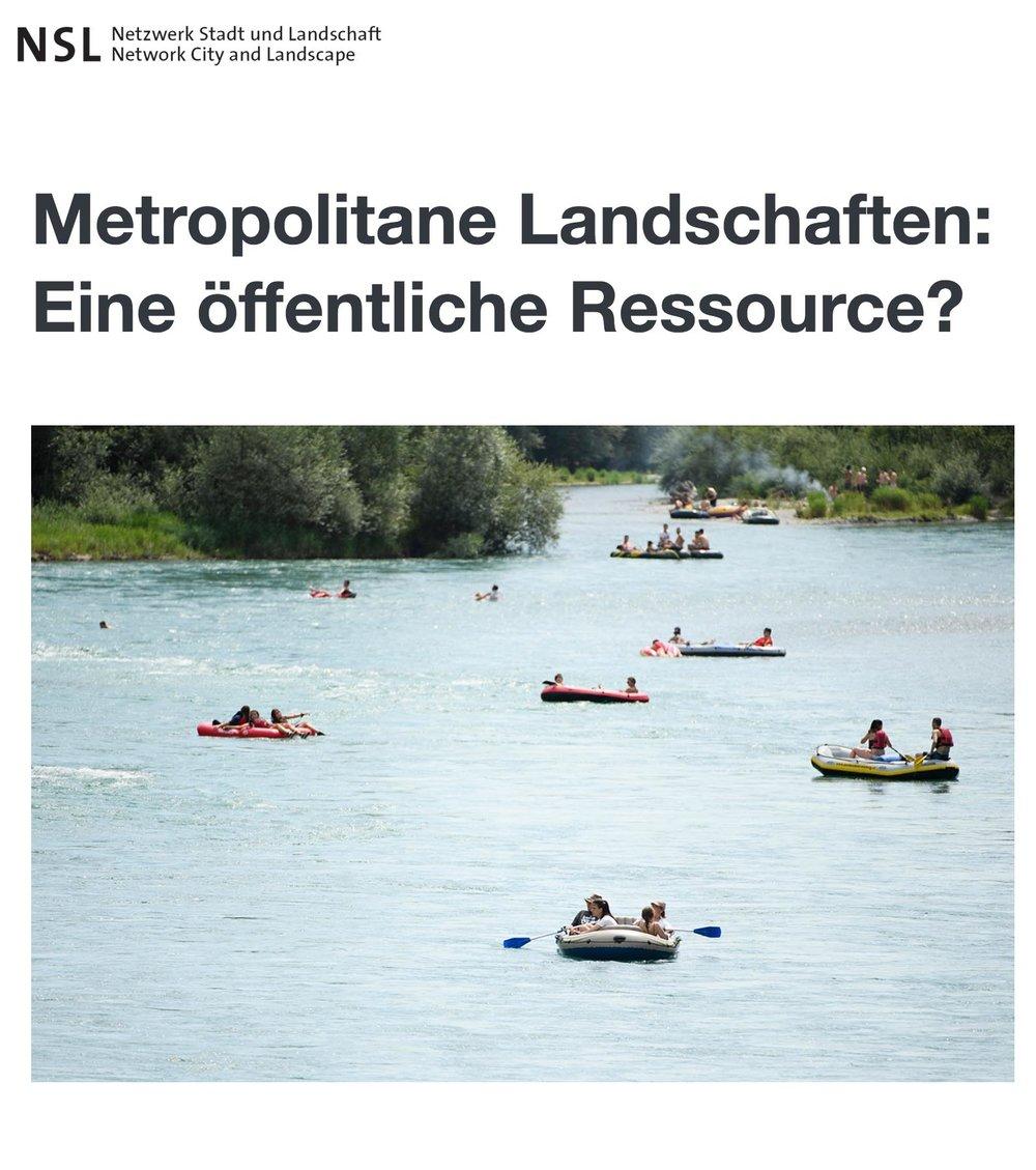 Metropolitane Landschaften: Eine öffentliche Ressource?  Thomas Kissling & Daia Stutz in: Netzwork City and Landscape NSL, Newsletter October 2018