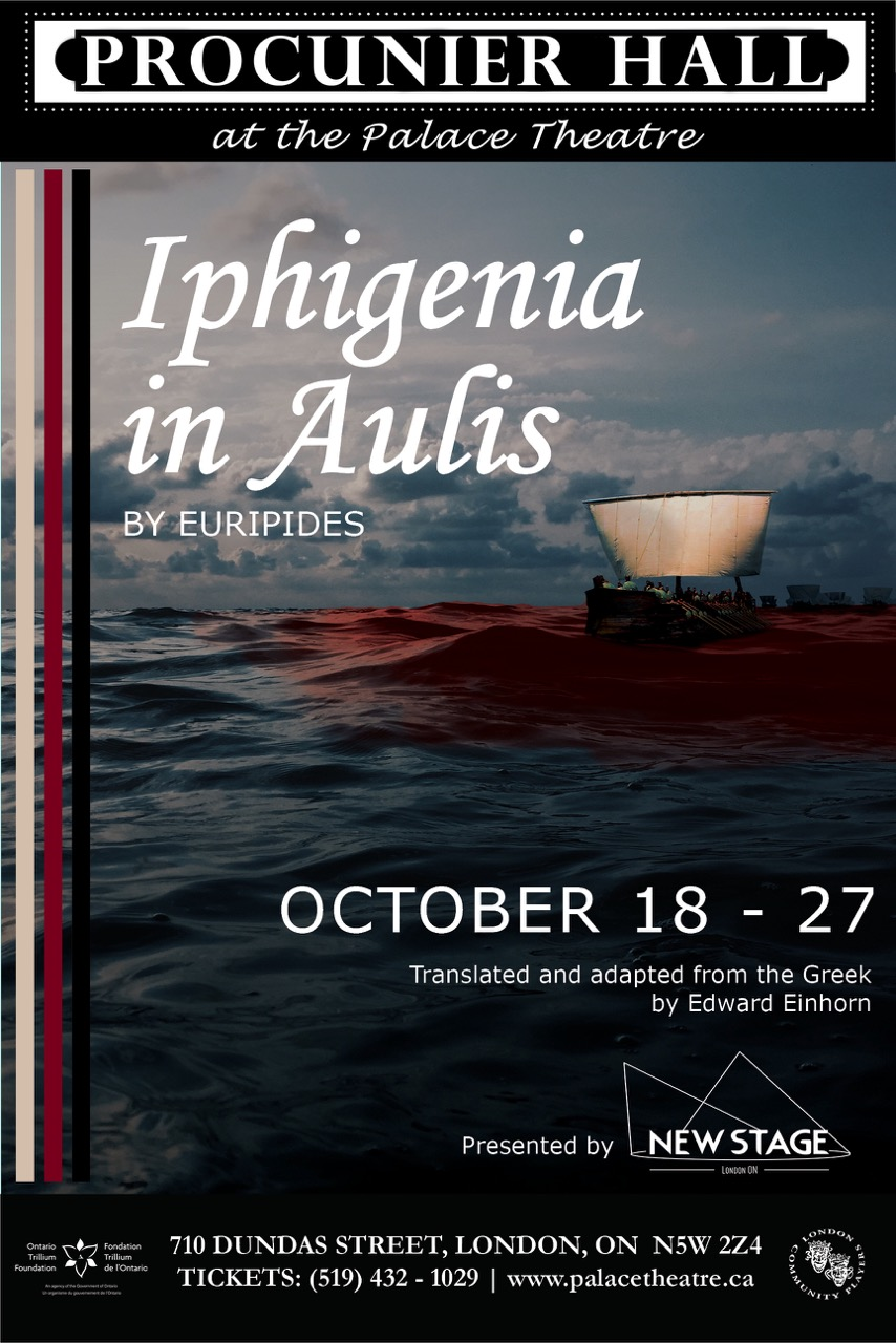 Iphigenia in Aulis - By Euripides; Translated & Adapted by Edward EinhornDirector Kaitlyn RietdykPresented by New StageProcunier Hall, October 18-27, 2018Paris has run off to Troy with Helen. The Achaen fleet is waiting in the straights of Aulis with its ships ready to sail after her, but they remain stranded, without so much as a breeze to fill their sails. After consulting the seer Kalchas, the Achaen leaders learn this is no fluke in the weather; it is punishment meted out by the goddess Artemis. Agamemnon, general of the army and King of Mycenae, has caused her some offense. For killing one of Artemis' sacred deer, Agamemnon will have to kill something he loves; his eldest daughter, Iphigenia.