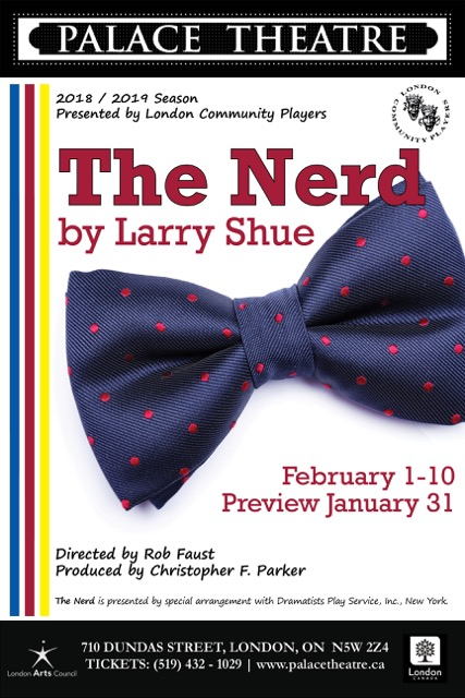 The Nerd - By Larry ShueDirector Rob FaustPresented by LCPMain Stage, January 31- February 10, 2019Nerd (also Nurd) Noun: A foolish or contemptible person who lacks social skills or is boringly studious. Faced with social obligations and a long owed debt, a long lost
