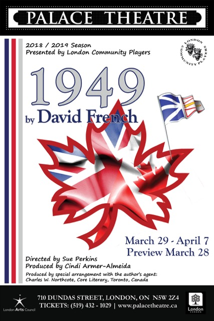 1949 - By David FrenchDirector Sue PerkinsPresented by LCPMain Stage, March 28 - April 7, 2019Meet the Mercer family, dealing with the emotional and political decisions that the characters must come to as Newfoundland joins Confederation on April Fool's Day of 1949. As recent immigrants to Toronto, the members of the Mercer family see this event both as a new future and as a loss of Newfoundland's culture and independence. This Canadian Classic will be playing over the 70th Anniversary of this historical event.