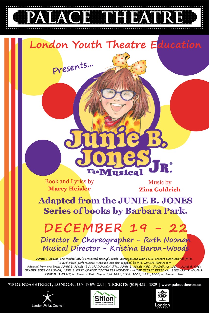Junie B. Jones Jr. The Musical - By Marcy HeislerDirector Ruth NoonanPresented by LYTEMain Stage, December 19-22, 2018Join Junie B. on her first day of first grade, where many changes are in store: Junie's best friend Lucille has found new best friends - and Junie B. makes friends with Herb, the new kid at school. While in Mr. Scary's class Junie has trouble reading the blackboard - and she may need glasses. Add in a friendly cafeteria lady, an intense kickball tournament and a