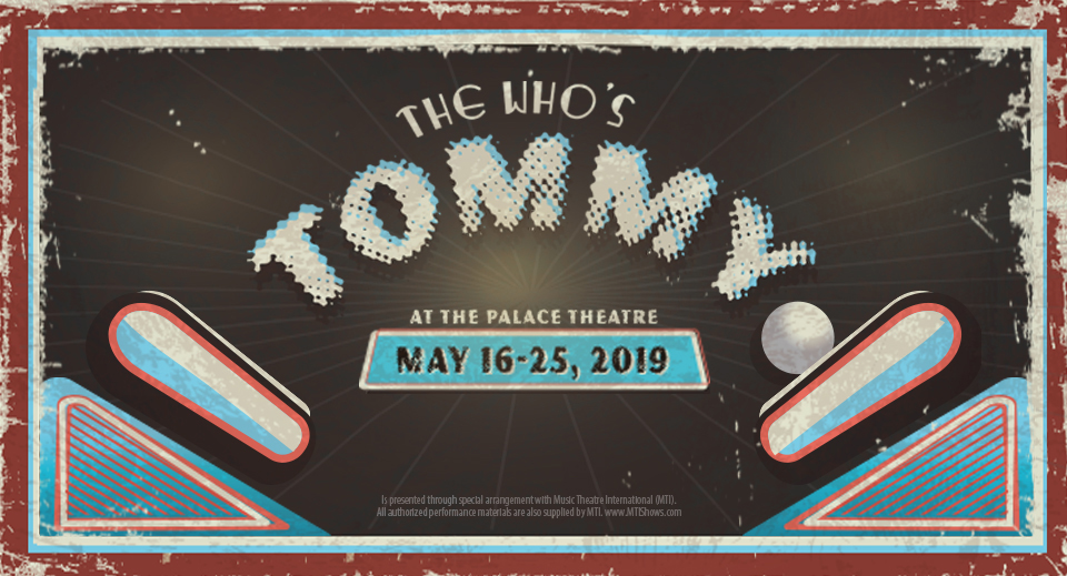 The Who's TOMMY - By Des McAnuff & Pete TownshendDirector John PachecoPresented by Pacheco TheatreMain Stage, May 16-25, 2019Based on the iconic 1969 rock concept album, The Who's Tommy is an exhilarating story of hope, healing and the human spirit. The story of the pinball-playing, deaf, dumb and blind boy who triumphs over his adversities has inspired, amazed and puzzled audiences for more than forty years.