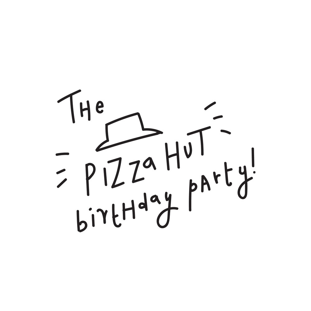 The Pizza Hut Birthday Party — SOUP