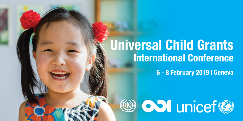UNICEF is hosting an International Conference on Universal Child Grants from 6-8 February 2019 in Geneva, in partnership with International Labour Organization (ILO) and Overseas Development Institute (ODI).