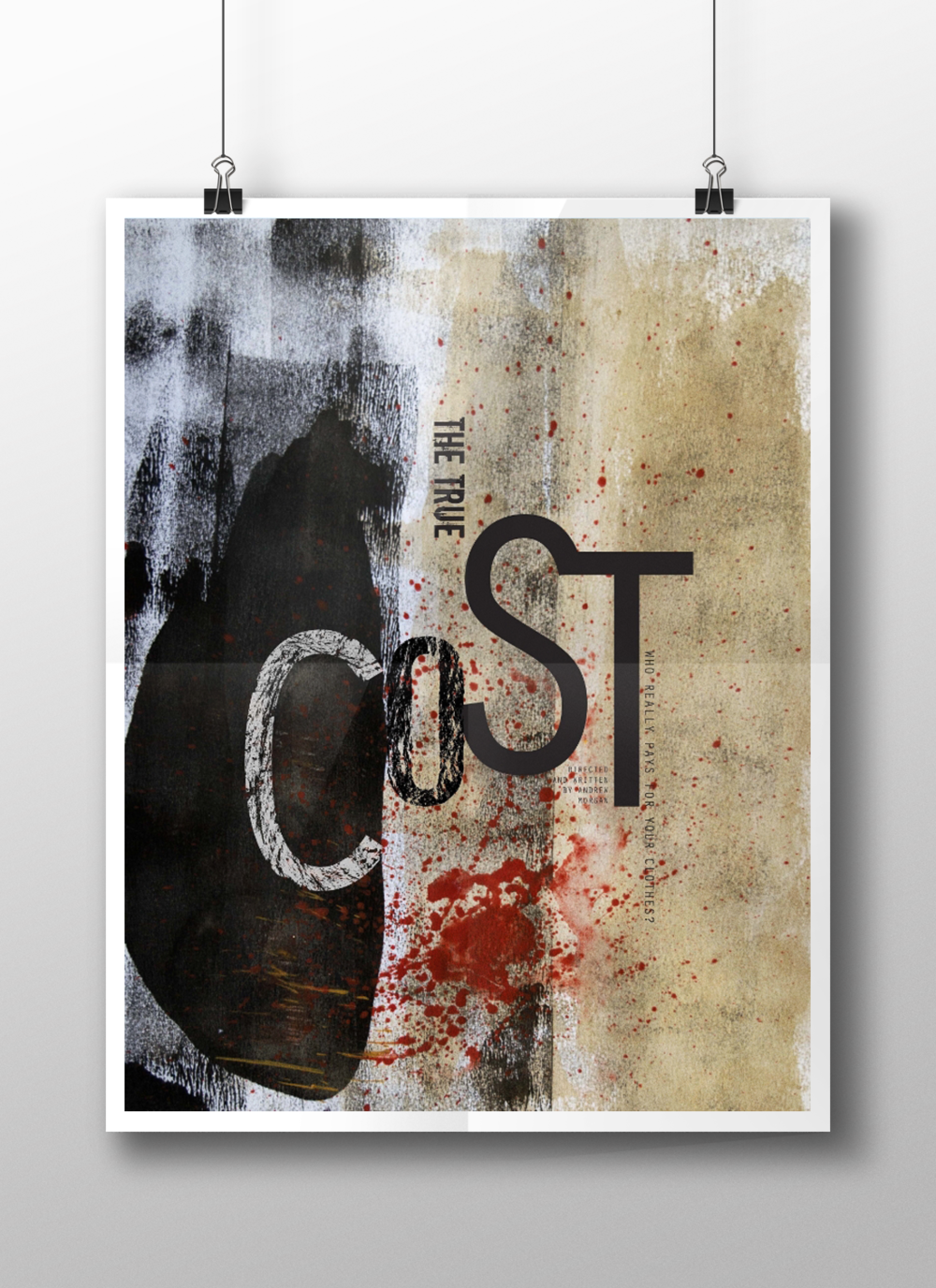 "This mixed media poster was an experimental textural and typographic project. It is meant to reflect the essence of the documentary, ""The True Cost""."