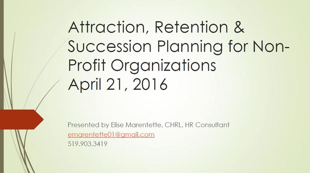 Presented by: Elise Marenette, CHRL, HR Consultant