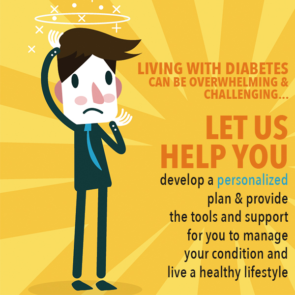 Living with Diabetes can be overwhelming and challenging. Let us help you.
