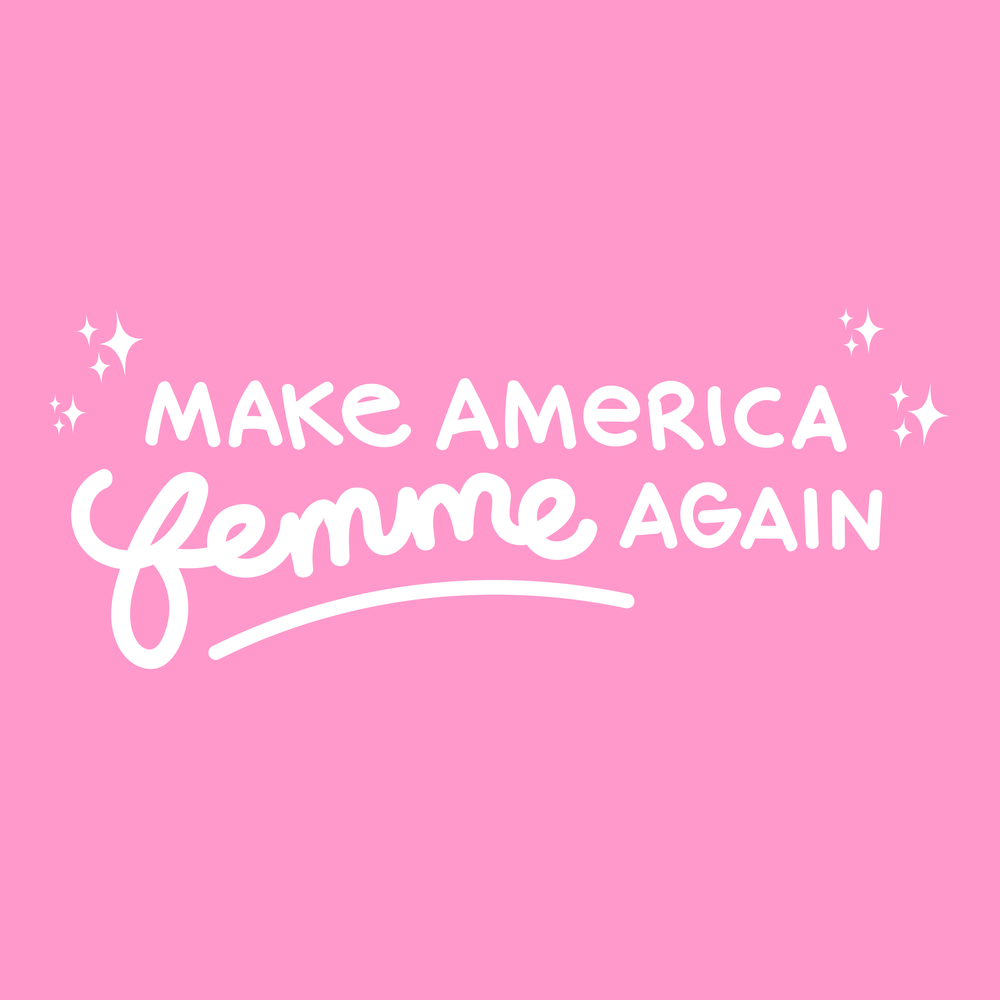 Make America Femme Again  Tee Design