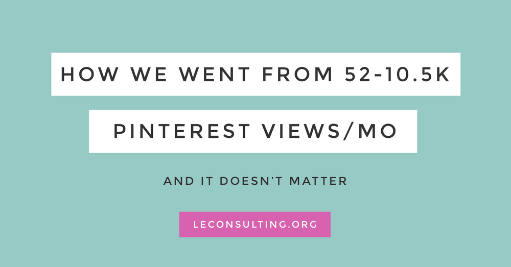 Pinterest is becoming a main source of traffic for creative entrepreneurs, but what matters isn't those monthly views, it's something else completely. Click through to read what Pinterest lessons you should learn from us. | LE Consulting