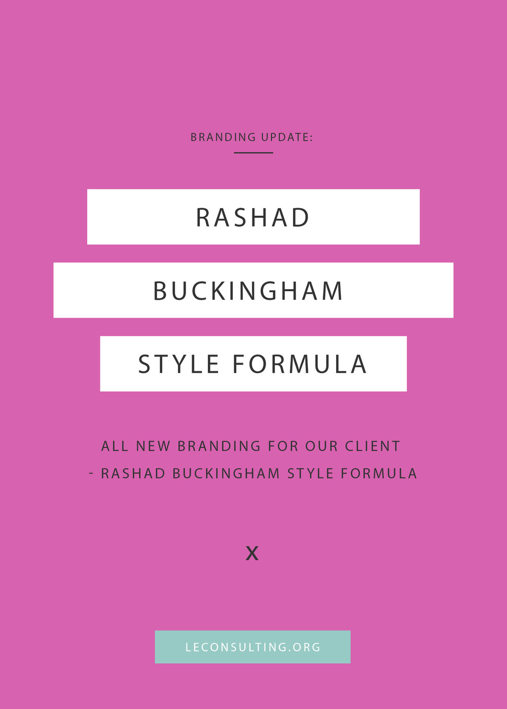 Rashad Buckingham Style Formula, a personal styling company, turned to Le Consulting for branding assistance. Click through to see the outcome of Rashad Buckingham Style Formula's branding update. If you need marketing assistance for your creative business, contact Le Consulting at leconsulting.org. | LE Consulting